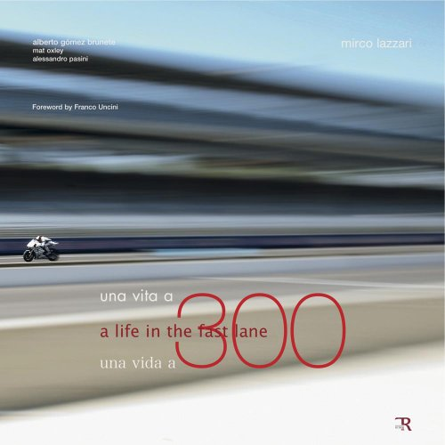 Una vita a 300. Ediz. multilingue por Mirko Lazzari,Gomez Brunete, Alberto