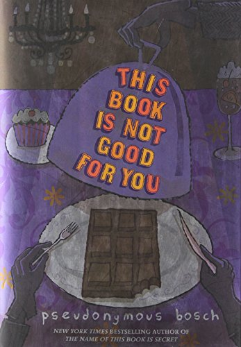 This Book Is Not Good For You (The Secret Series, Book 3)
