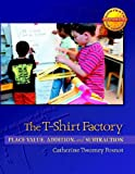 The T-Shirt Factory, Catherine Twomey Fosnot, 0325010129