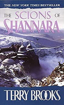 The Scions of Shannara (The Heritage of Shannara Book 1) by [Brooks, Terry]