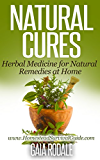 Natural Cures: Herbal Medicine for Natural Remedies at Home (Sustainable Living & Homestead Survival Series)