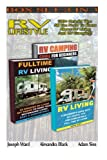 img - for RV Lifestyle BOX SET 3 IN 1: 100+ Helpful Tips - All You Need To Know About RV Living And RV Camping!: (rv living for beginners, rv living secrets, rv ... live in a car, travel on a budget, RV living) book / textbook / text book