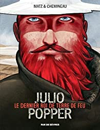 Julio Popper : Le dernier roi de Terre de Feu par  Matz