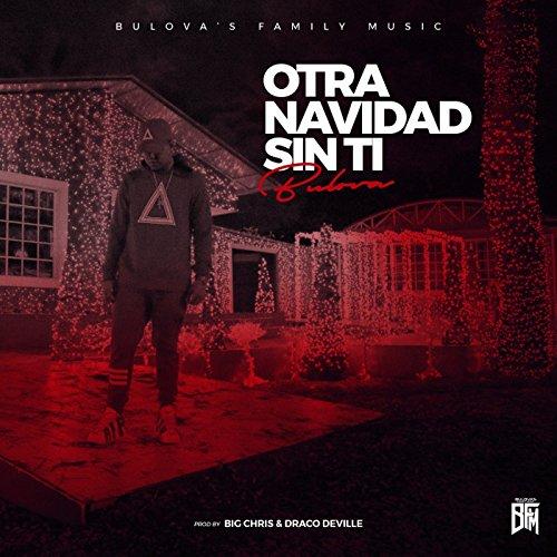 Otra Navidad Sin Ti By Bulova On Amazon Music Amazoncom