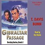 Gibraltar Passage: Destiny, Book 2 | T. Davis Bunn
