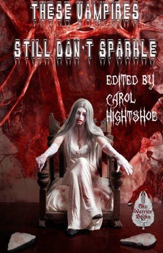 These Vampires Still Don't Sparkle (These Vampires Don't Sparkle) (Volume 2)