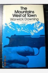 The Mountains West of Town by Warwick Downing (1975-08-03) Hardcover