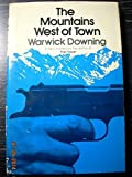 img - for The Mountains West of Town by Warwick Downing (1975-08-03) book / textbook / text book