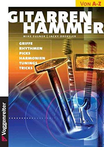 Gitarren-Hammer: Griffe, Rhythmen, Picks, Harmonien, Tunings, Tricks