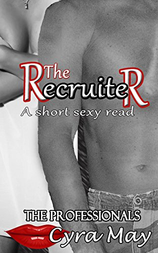 The Recruiter: A short sexy read (The Professionals Book 18) (English Edition)