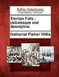 Trenton Falls, Nathaniel Parker Willis, 1275788246