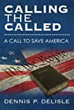 Calling the Called, Dennis P. Delisle, 0615590373