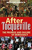 After Tocqueville, Chilton Williamson, 1610170229