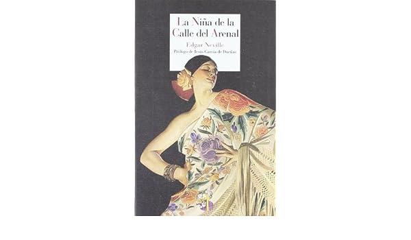 Amazon.com: La niña de la calle del Arenal (Literatura de Cordelia nº 10) (Spanish Edition) eBook: Edgar Neville, Jesús García de Dueñas: Kindle Store