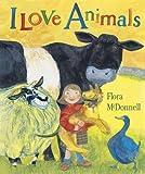 I Love Animals, Flora McDonnell, 1564026620