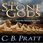 The Stone Gods: Eno the Thracian Adventures, Book 2 | C. B. Pratt