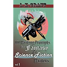 101 Writing Prompts for Fantasy and Science Fiction Writers, vol. 1