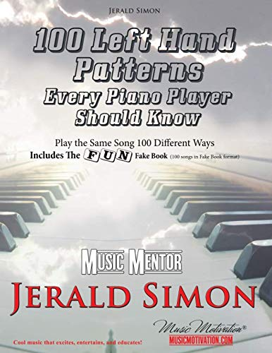 100 Left Hand Patterns Every Piano Player Should Know: Play the Same Song 100 Different Ways (Movie Music Piano)