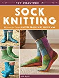 img - for New Directions In Sock Knitting: 18 Innovative Designs Knitted From Every Which Way book / textbook / text book