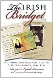 The Irish Bridget: Irish Immigrant Women in Domestic Service in America, 1840-1930