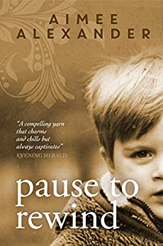 Pause to Rewind: A Novel by [Alexander, Aimee]