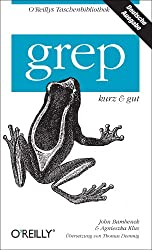 grep - kurz & gut (O'Reillys Taschenbibliothek)