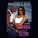 Keyshia and Clyde   Treasure E. Blue