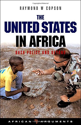 Download The United States in Africa: Bush Policy and Beyond (African Arguments) ebook
