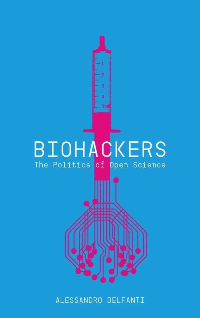 Download By Alessandro Delfanti - Biohackers: The Politics of Open Science (2013-05-23) [Paperback] pdf epub