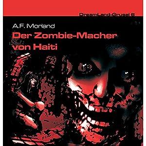 Der Zombie-Macher von Haiti (Dreamland Grusel 6) Hörspiel