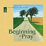 Beginning to Pray | Archbishop Anthony Bloom