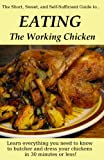 EATING the Working Chicken