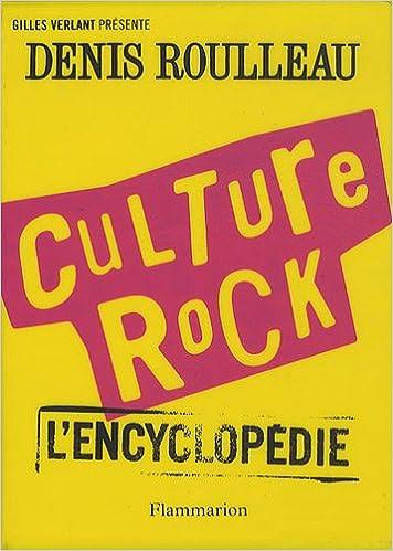 En ligne Culture Rock : L'encyclopédie pdf, epub ebook