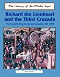 Richard the Lionhearted and the Third Crusade, David Hilliam, 0823942139