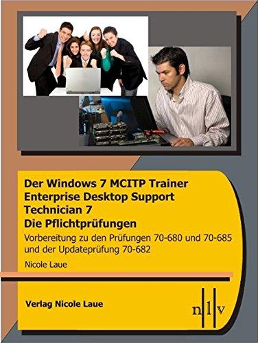 Der Windows 7 MCITP Trainer - Enterprise Desktop Support Technician - Die Pflichtprüfungen - Vorbereitung zu den Prüfungen 70-680, 70-685 und der Updateprüfung 70-682 Karten – 30. März 2010 Nicole Laue 3937239448 Betriebssysteme Informatik