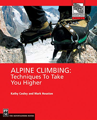 - Alpine Climbing: Techniques to Take You Higher (Mountaineers Outdoor Expert)