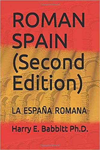 ROMAN SPAIN Second Edition : LA ESPAÑA ROMANA Spanish & Latin American Studies: Amazon.es: Babbitt Ph.D., Harry E., Frakes, Nancy, Taglione, Mario, Salas, Oswaldo, Ríos, Luis: Libros en idiomas extranjeros