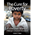 The Cure for Poverty: It's the Free Market: History's Greatest Invention