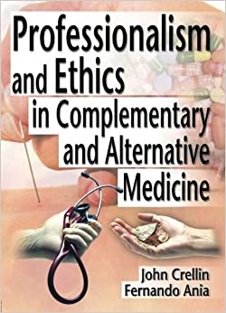 Professionalism and Ethics in Complementary and Alternative Medicine