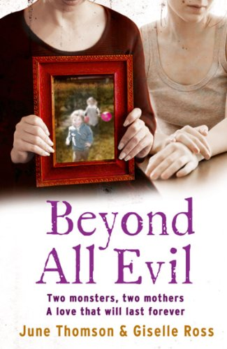 Beyond All Evil: Two monsters, two mothers, a love that will last forever cover