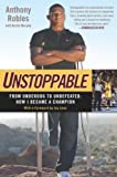 Book Cover for Unstoppable: From Underdog to Undefeated: How I Became a Champion
