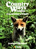 Country Ways in Hampshire and Dorset, Anthony Howard, 0905392663