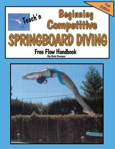 Teach'n Beginning Competitive Springboard Diving Free Flow Handbook