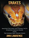 img - for Snakes: Amazing Pictures and Animal Facts Everyone Should Know (The Animal Kids  Books Series) (Volume 2) book / textbook / text book