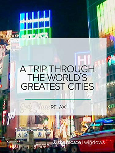 (A Trip Through The World's Greatest Cities)