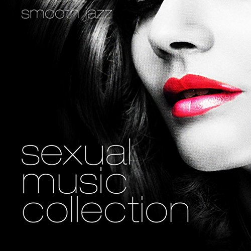 Sexual Music Collection - Honeymoon with Smooth Jazz, Ultimate Collection for Tantric Sexuality, Lounge Chill Out, Sensual Massage, Beautiful Songs for Intimate Moments, Piano Jazz