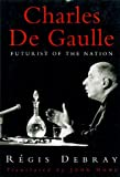 Charles De Gaulle: Futurist of the Nation