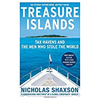 Treasure Islands: Dirty Money, Tax Havens and the Men Who Stole Your Cash