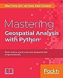 Mastering Geospatial Analysis with Python
