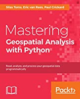 Mastering Geospatial Analysis with Python Front Cover
